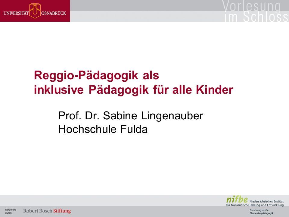Reggio-Pädagogik als inklusive Pädagogik für alle Kinder