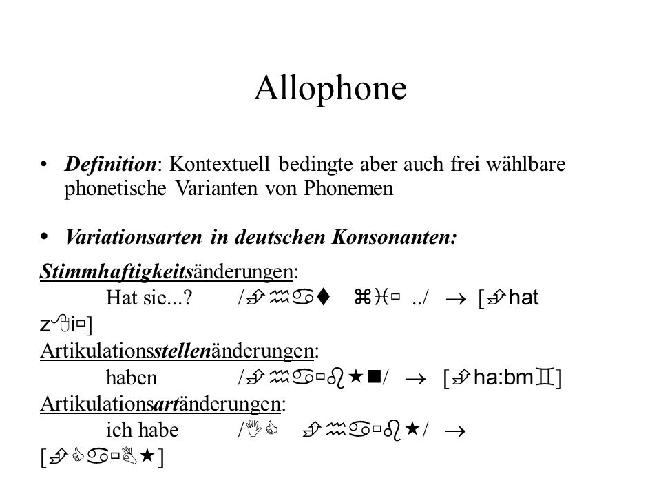 Allophone • Variationsarten in deutschen Konsonanten: