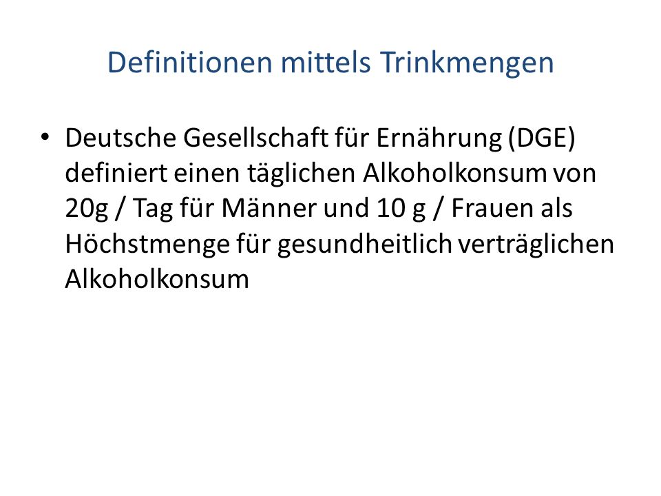Definitionen mittels Trinkmengen