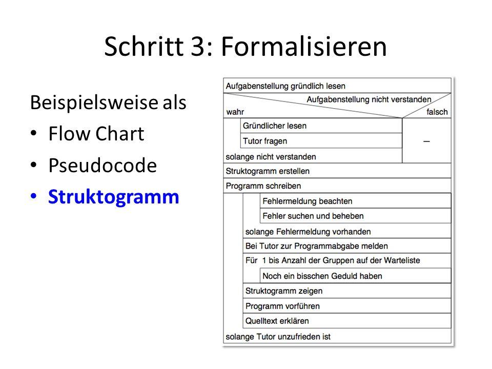Schritt 3: Formalisieren