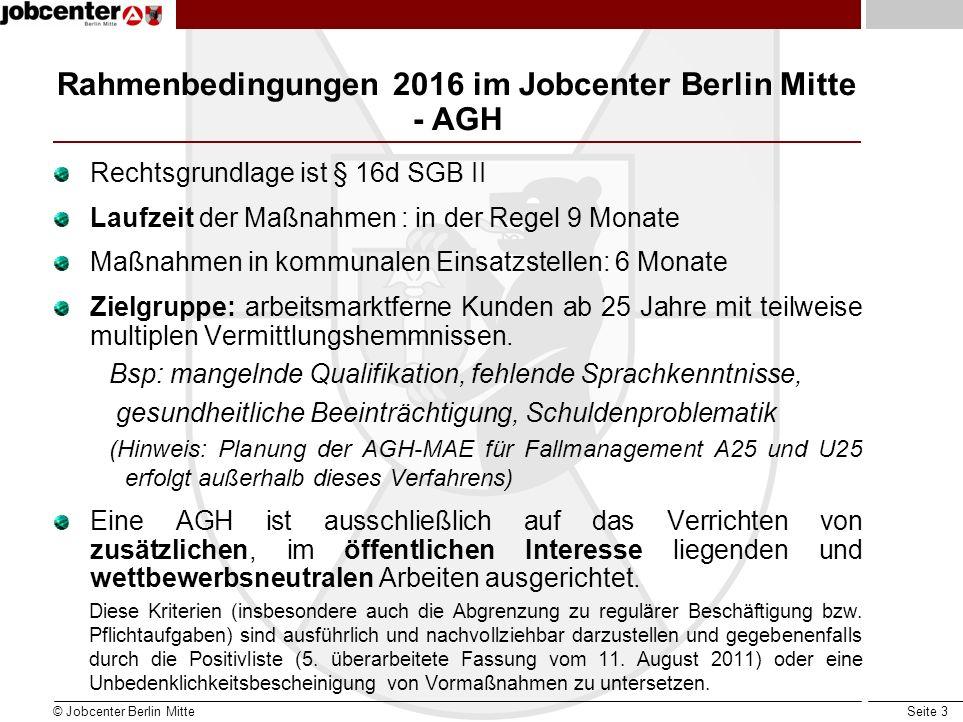 Rahmenbedingungen 2016 im Jobcenter Berlin Mitte - AGH