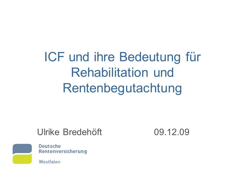 ICF und ihre Bedeutung für Rehabilitation und Rentenbegutachtung