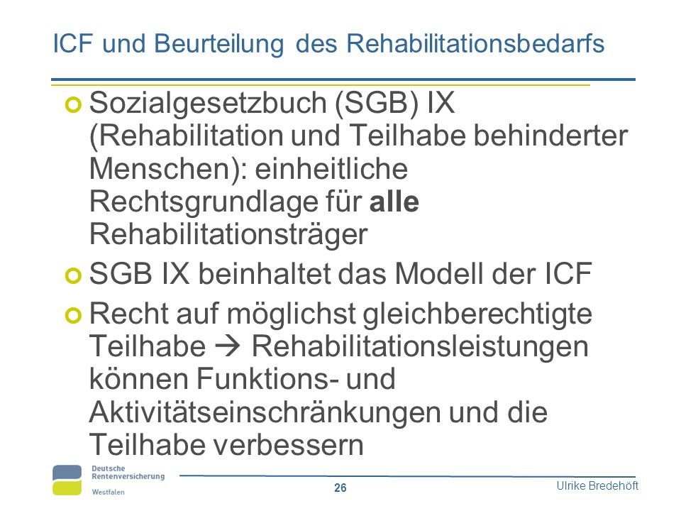 ICF und Beurteilung des Rehabilitationsbedarfs