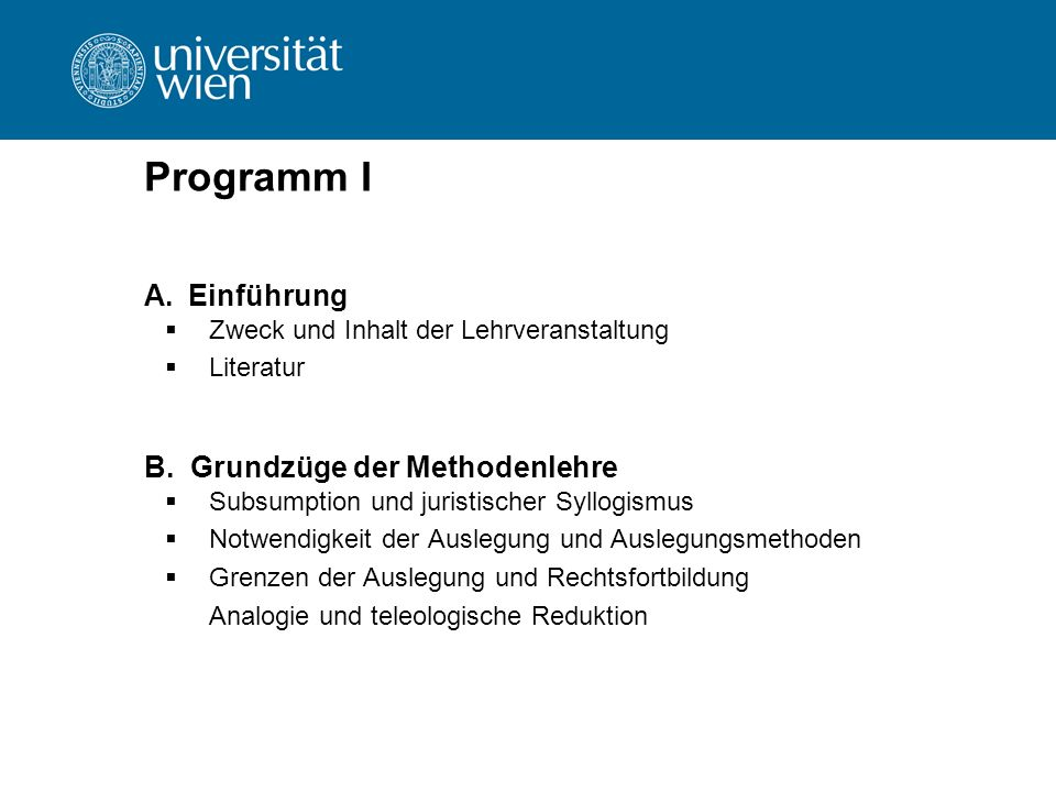 Programm I Einführung B. Grundzüge der Methodenlehre