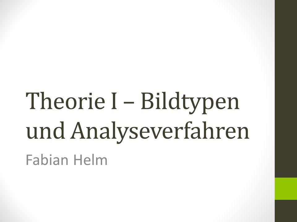 Theorie I – Bildtypen und Analyseverfahren