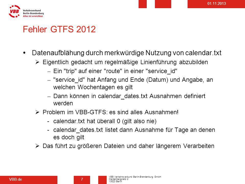 Fehler GTFS 2012 Datenaufblähung durch merkwürdige Nutzung von calendar.txt. Eigentlich gedacht um regelmäßige Linienführung abzubilden.