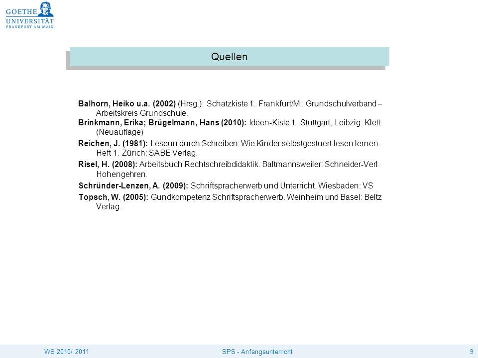 Quellen Balhorn, Heiko u.a. (2002) (Hrsg.): Schatzkiste 1. Frankfurt/M.: Grundschulverband – Arbeitskreis Grundschule.