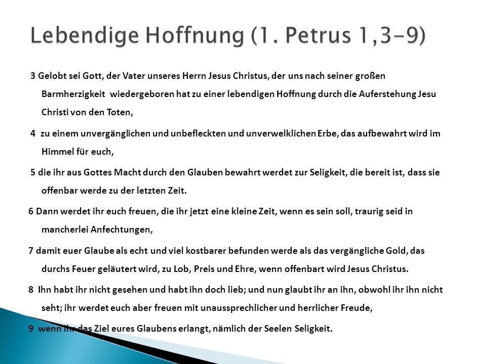 Lebendige Hoffnung (1. Petrus 1,3-9)