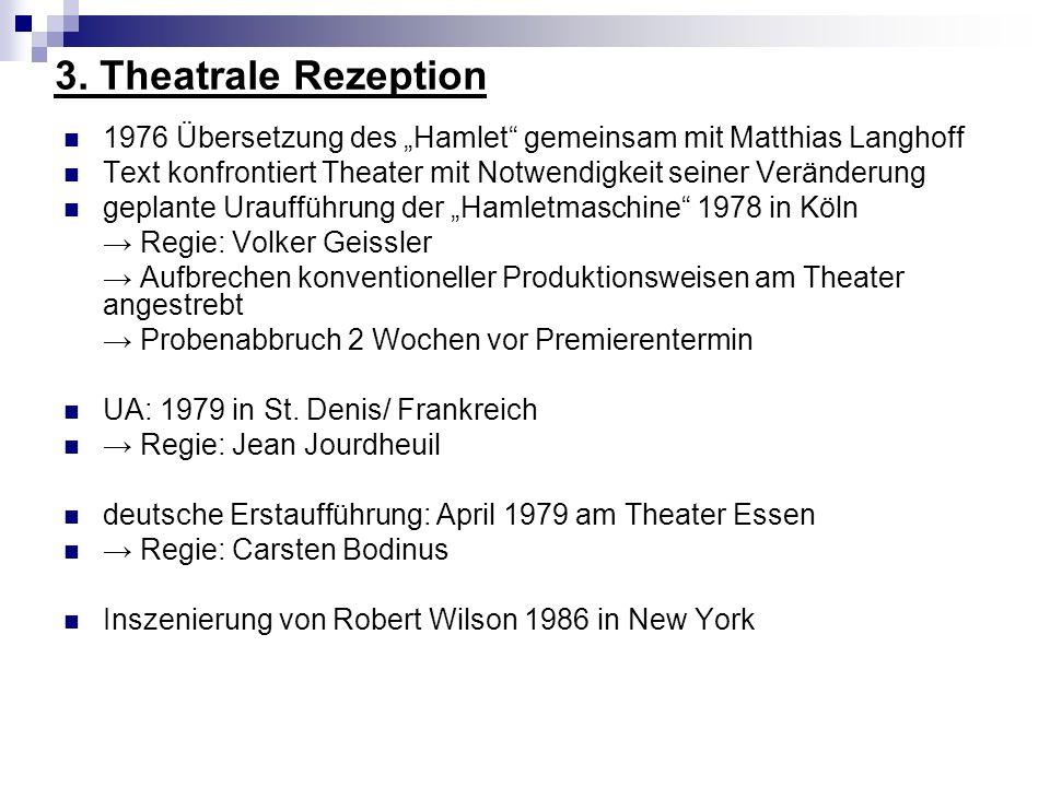 """3. Theatrale Rezeption 1976 Übersetzung des """"Hamlet gemeinsam mit Matthias Langhoff. Text konfrontiert Theater mit Notwendigkeit seiner Veränderung."""