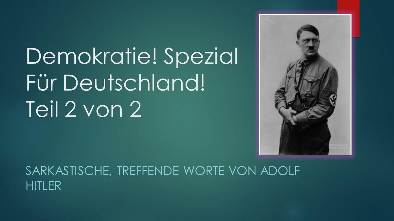 Demokratie! Spezial Für Deutschland! Teil 2 von 2