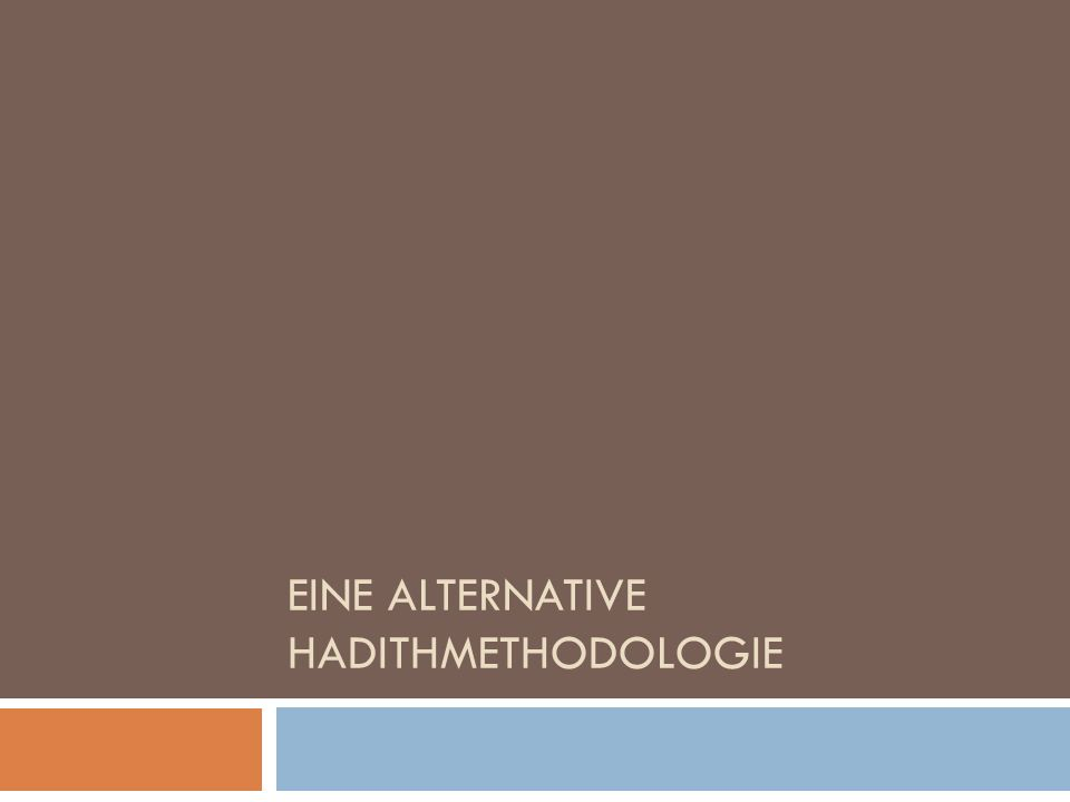 eine Alternative HadithMethodologie
