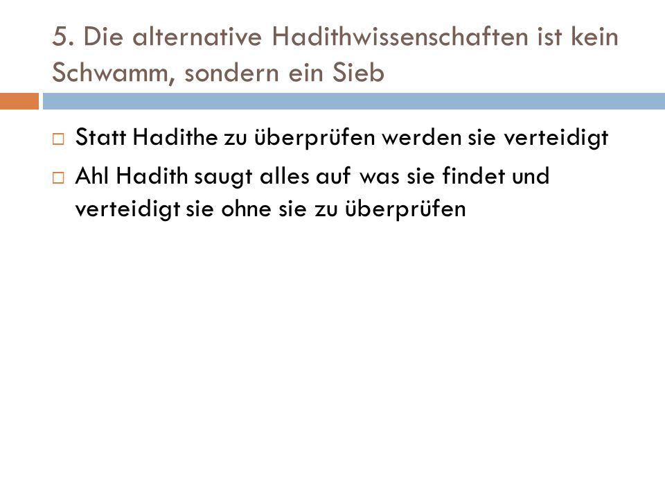 5. Die alternative Hadithwissenschaften ist kein Schwamm, sondern ein Sieb