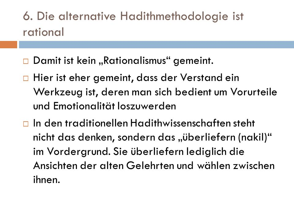 6. Die alternative Hadithmethodologie ist rational