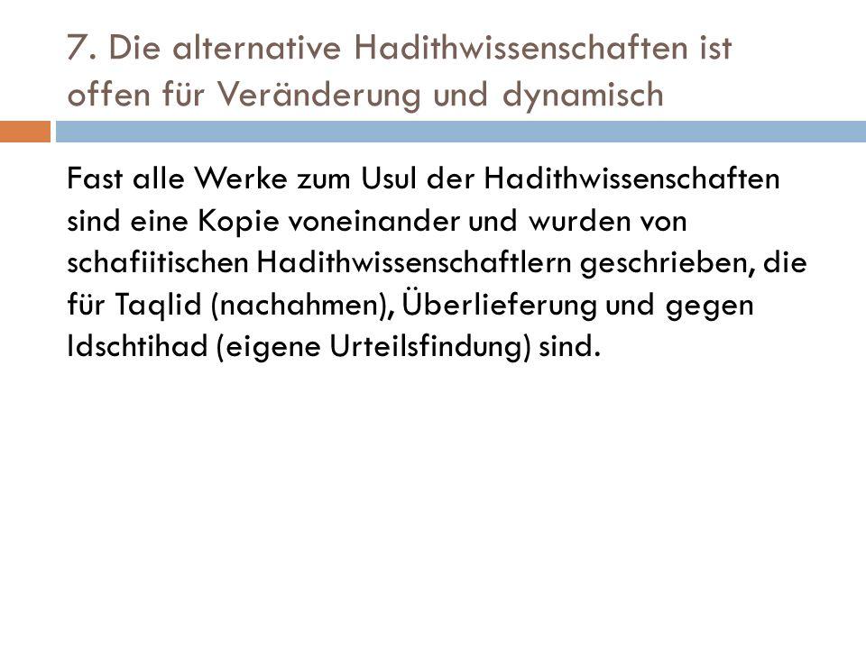 7. Die alternative Hadithwissenschaften ist offen für Veränderung und dynamisch
