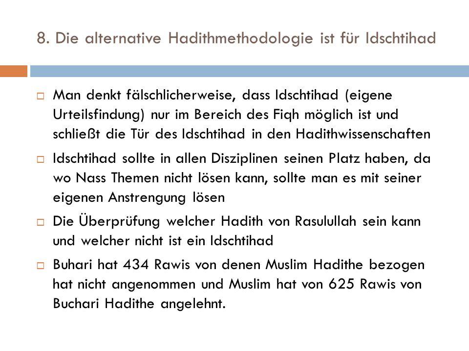 8. Die alternative Hadithmethodologie ist für Idschtihad