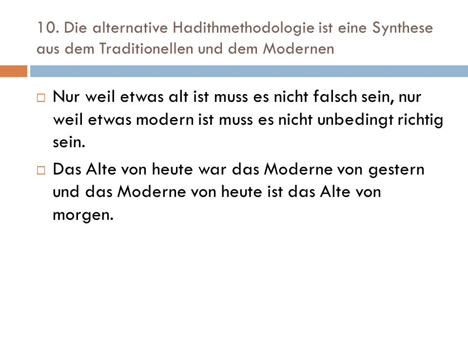10. Die alternative Hadithmethodologie ist eine Synthese aus dem Traditionellen und dem Modernen