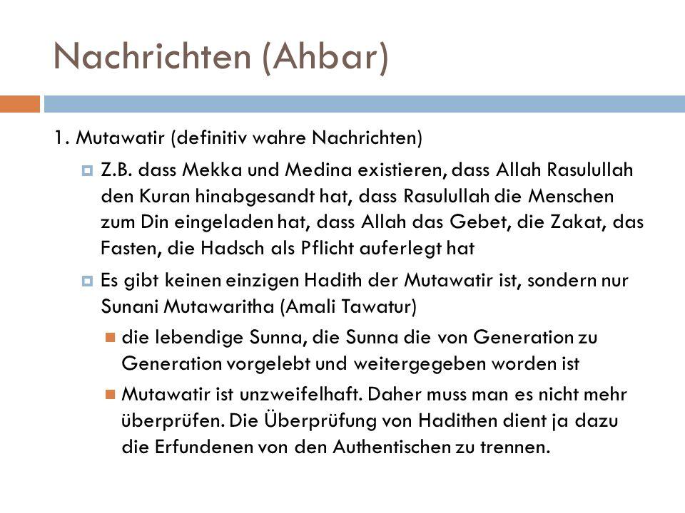 Nachrichten (Ahbar) 1. Mutawatir (definitiv wahre Nachrichten)