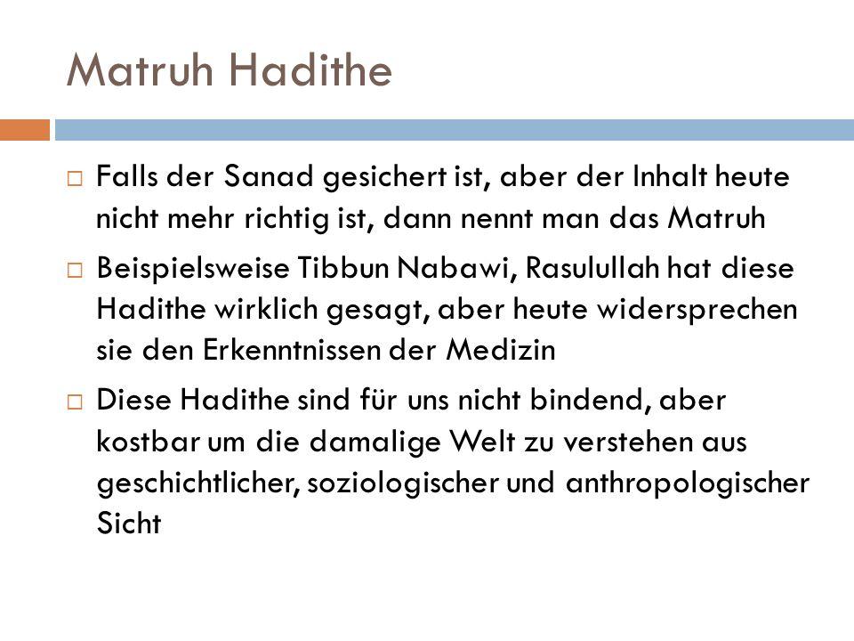 Matruh Hadithe Falls der Sanad gesichert ist, aber der Inhalt heute nicht mehr richtig ist, dann nennt man das Matruh.