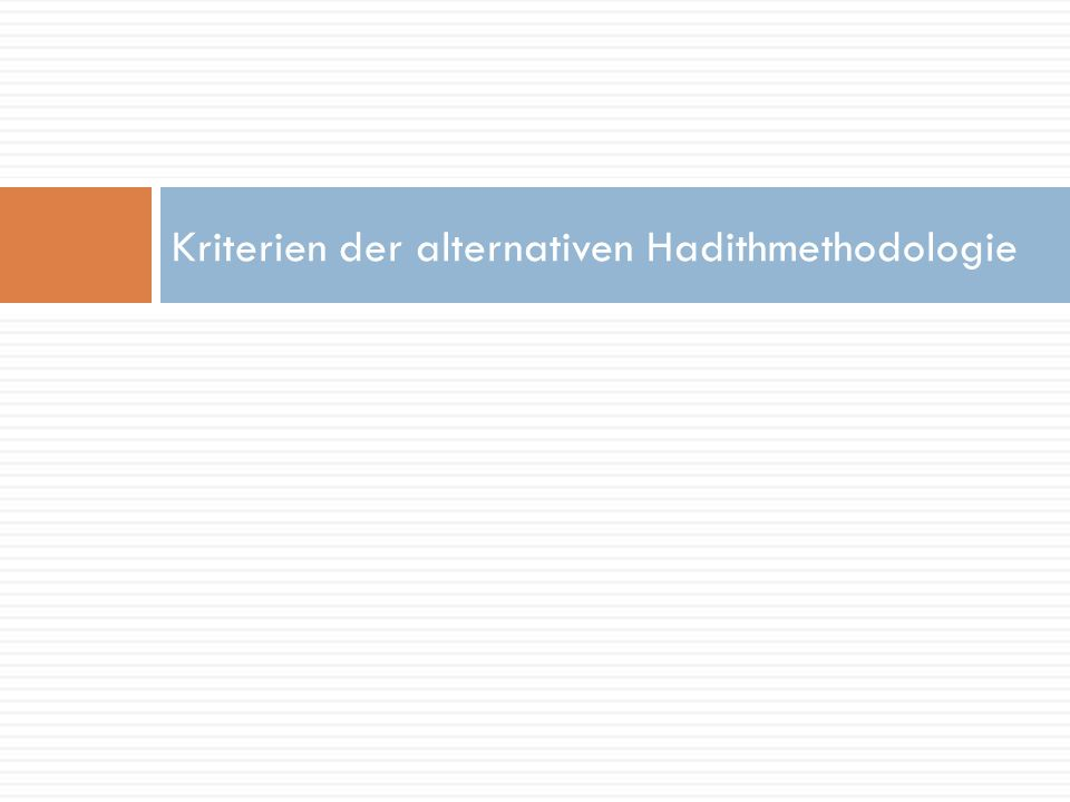 Kriterien der alternativen Hadithmethodologie