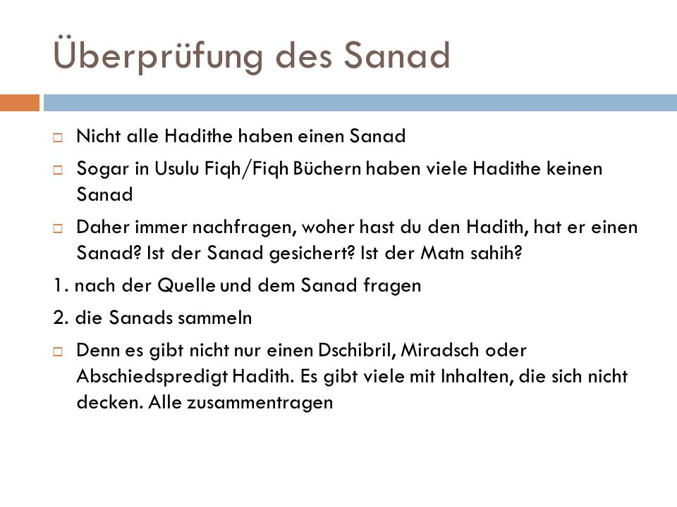 Überprüfung des Sanad Nicht alle Hadithe haben einen Sanad