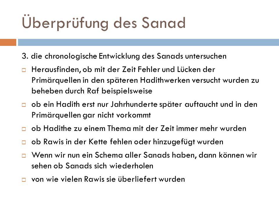Überprüfung des Sanad 3. die chronologische Entwicklung des Sanads untersuchen.