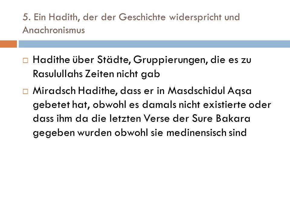 5. Ein Hadith, der der Geschichte widerspricht und Anachronismus