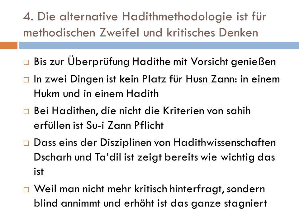4. Die alternative Hadithmethodologie ist für methodischen Zweifel und kritisches Denken