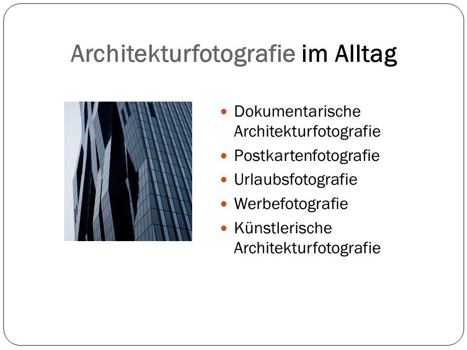 Architekturfotografie im Alltag