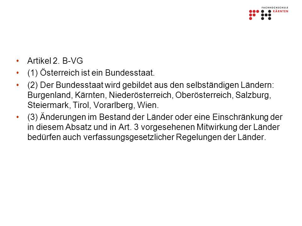 Artikel 2. B-VG (1) Österreich ist ein Bundesstaat.