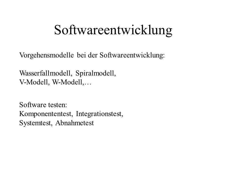 Softwareentwicklung Vorgehensmodelle bei der Softwareentwicklung: