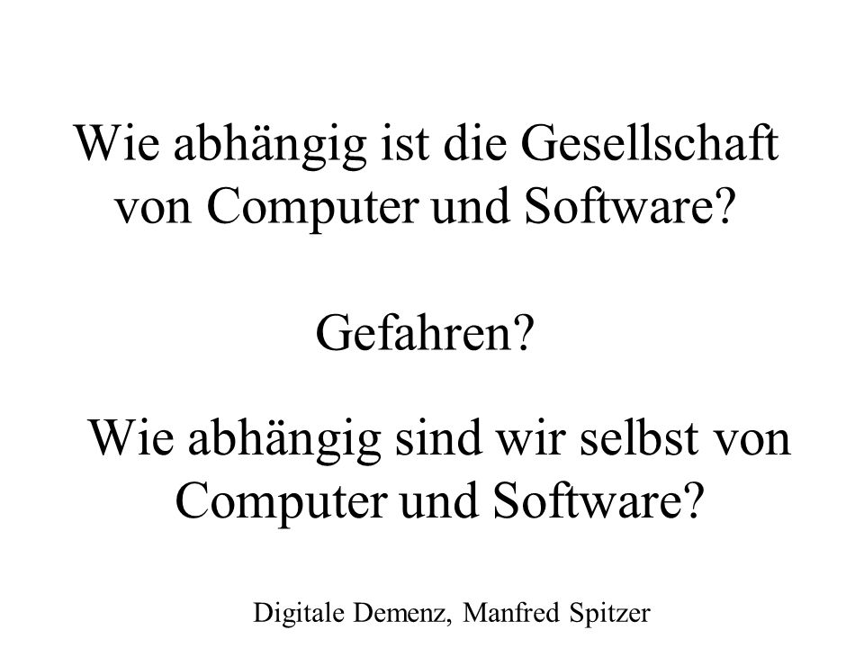 Wie abhängig ist die Gesellschaft von Computer und Software Gefahren