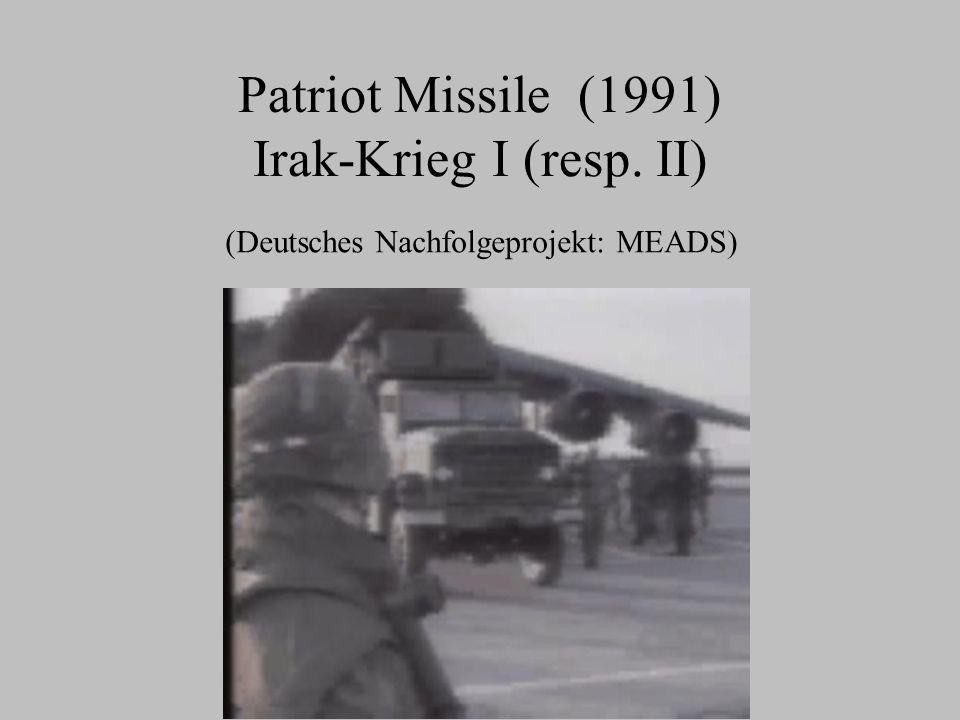 Patriot Missile (1991) Irak-Krieg I (resp. II)