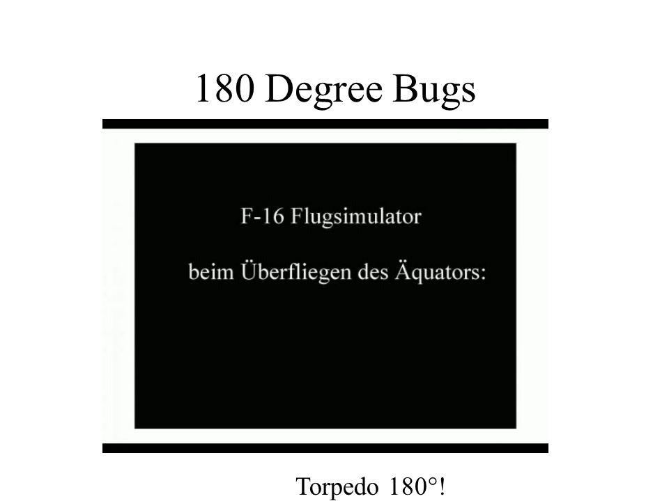 180 Degree Bugs Torpedo 180°!