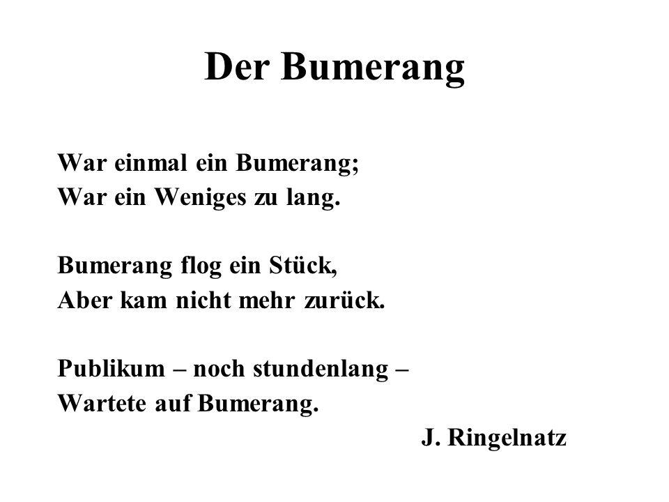 Der Bumerang War einmal ein Bumerang; War ein Weniges zu lang.