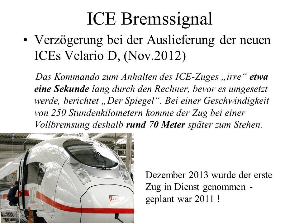 ICE Bremssignal Verzögerung bei der Auslieferung der neuen ICEs Velario D, (Nov.2012)