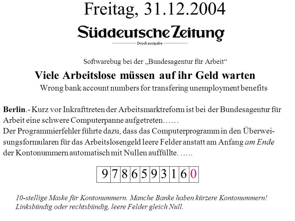 """Freitag, 31.12.2004 Softwarebug bei der """"Bundesagentur für Arbeit Viele Arbeitslose müssen auf ihr Geld warten."""