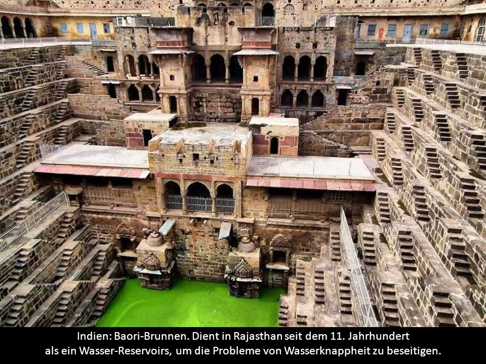 Indien: Baori-Brunnen. Dient in Rajasthan seit dem 11