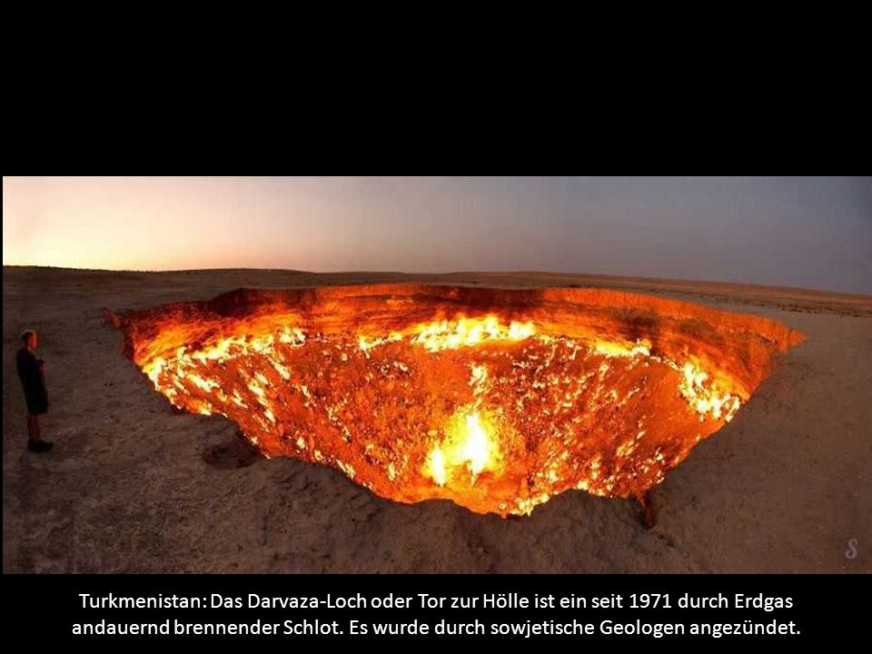 Turkmenistan: Das Darvaza-Loch oder Tor zur Hölle ist ein seit 1971 durch Erdgas andauernd brennender Schlot.