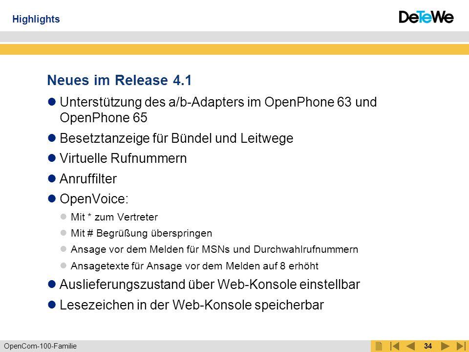 Highlights Neues im Release 4.1. Unterstützung des a/b-Adapters im OpenPhone 63 und OpenPhone 65.