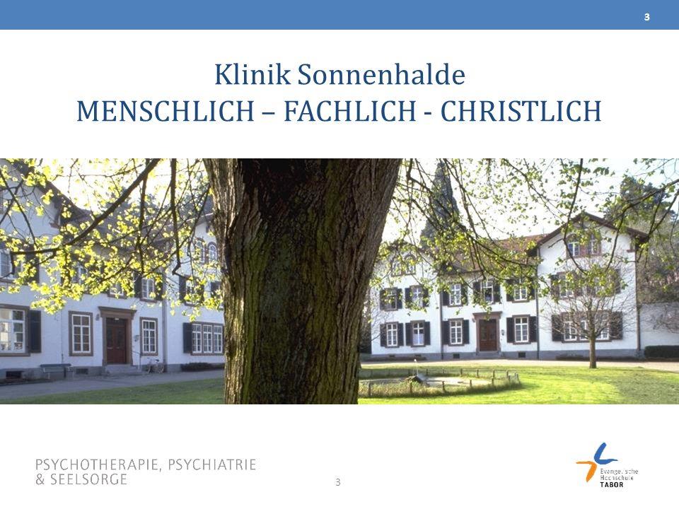 Klinik Sonnenhalde MENSCHLICH – FACHLICH - CHRISTLICH