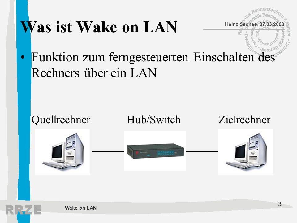 Was ist Wake on LANFunktion zum ferngesteuerten Einschalten des Rechners über ein LAN Quellrechner Hub/Switch Zielrechner.