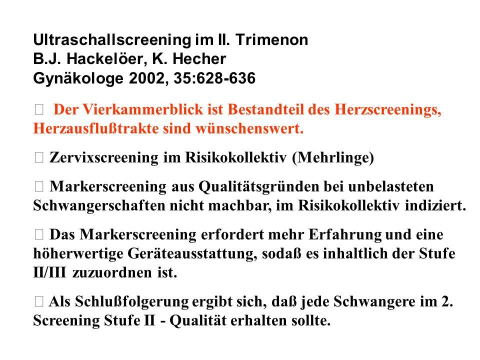 Ultraschallscreening im II. Trimenon B. J. Hackelöer, K