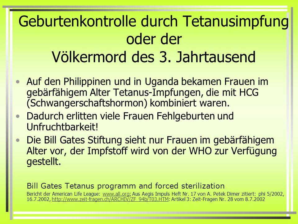 Geburtenkontrolle durch Tetanusimpfung oder der Völkermord des 3