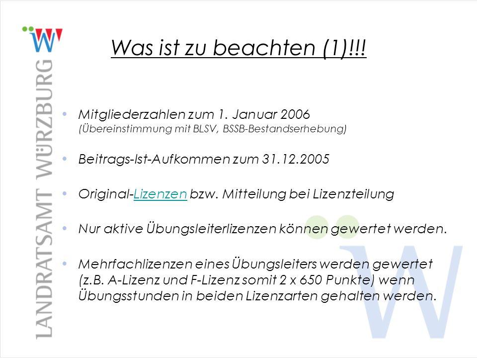 Was ist zu beachten (1)!!! Mitgliederzahlen zum 1. Januar 2006 (Übereinstimmung mit BLSV, BSSB-Bestandserhebung)