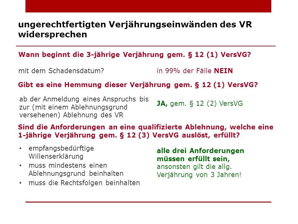 ungerechtfertigten Verjährungseinwänden des VR widersprechen