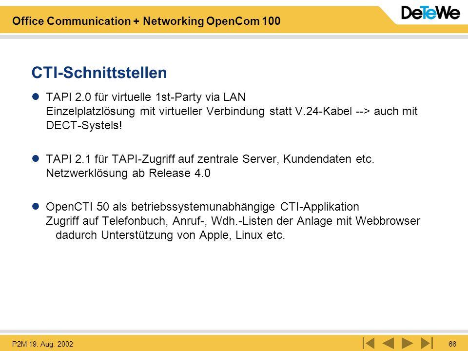 CTI-Schnittstellen TAPI 2.0 für virtuelle 1st-Party via LAN Einzelplatzlösung mit virtueller Verbindung statt V.24-Kabel --> auch mit DECT-Systels!