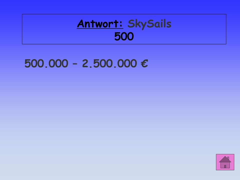 Antwort: SkySails 500 500.000 – 2.500.000 €