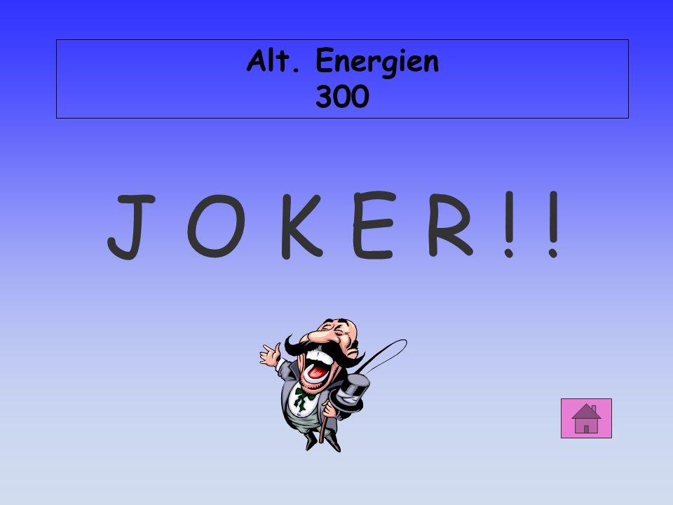 Alt. Energien 300 J O K E R ! !
