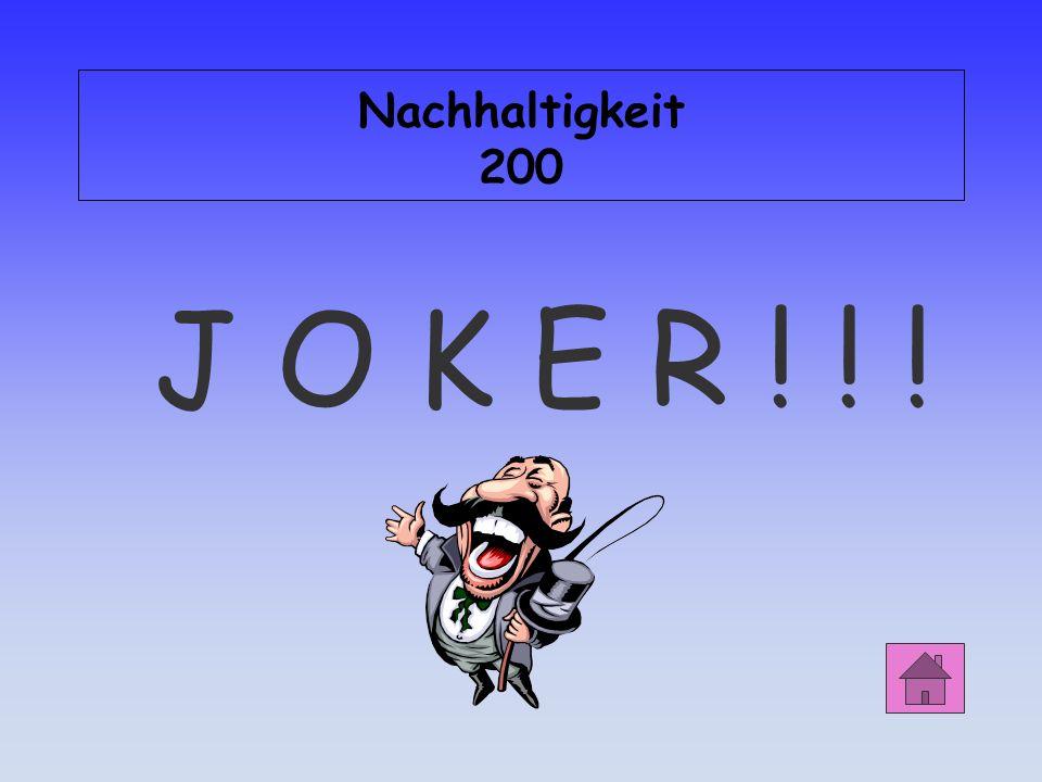 Nachhaltigkeit 200 J O K E R ! ! !